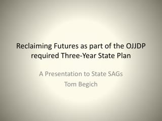 Reclaiming Futures as part of the OJJDP required Three-Year State Plan
