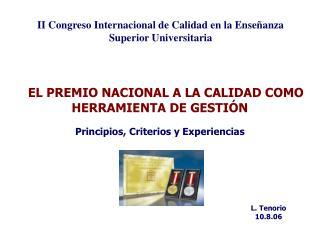 EL PREMIO NACIONAL A LA CALIDAD COMO HERRAMIENTA DE GESTIÓN Principios, Criterios y Experiencias