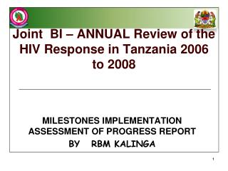 Joint  BI – ANNUAL Review of the HIV Response in Tanzania 2006 to 2008