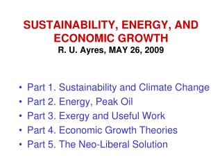 SUSTAINABILITY, ENERGY, AND ECONOMIC GROWTH  R. U. Ayres, MAY 26, 2009