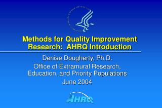 Methods for Quality Improvement Research:  AHRQ Introduction