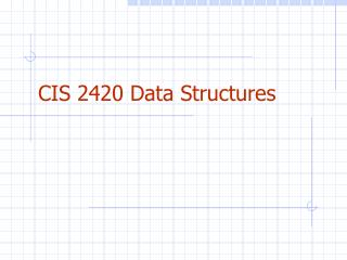 CIS 2420 Data Structures