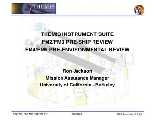 THEMIS INSTRUMENT SUITE  FM2/FM3 PRE-SHIP REVIEW  FM4/FM5 PRE-ENVIRONMENTAL REVIEW Ron Jackson