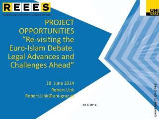 "PROJECT OPPORTUNITIES ""Re-visiting the Euro-Islam Debate. Legal Advances and Challenges Ahead"""