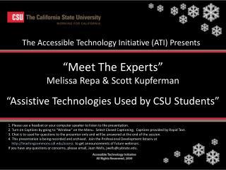 � Meet The Experts� Melissa Repa & Scott Kupferman �Assistive Technologies Used by CSU Students�