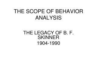THE SCOPE OF BEHAVIOR ANALYSIS