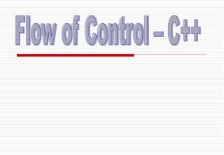 Flow of Control � C++