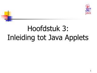 Hoofdstuk 3:  Inleiding tot Java Applets