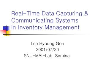 Real-Time Data Capturing & Communicating Systems  in Inventory Management