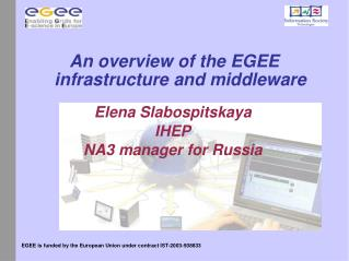 An overview of the EGEE infrastructure and middleware