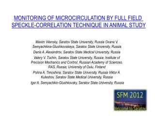 MONITORING OF MICROCIRCULATION BY FULL FIELD  SPECKLE-CORRELATION TECHNIQUE IN ANIMAL STUDY