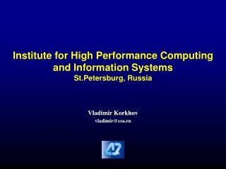 Vladimir Korkhov vladimir@csa.ru