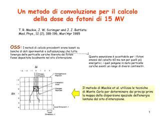 Un metodo di convoluzione per il calcolo  della dose da fotoni di 15 MV