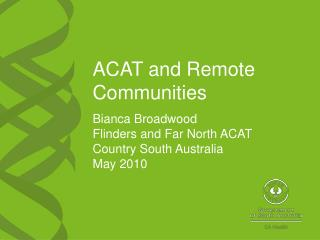 ACAT and Remote Communities