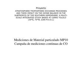 Mediciones de Material particulado MP10 Campaña de mediciones continuas de CO