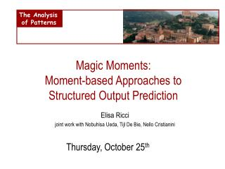 Magic Moments: Moment-based Approaches to Structured Output Prediction