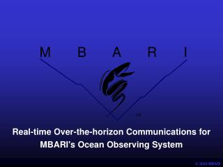 Real-time Over-the-horizon Communications for MBARI's Ocean Observing System