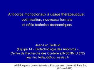 Jean-Luc Teillaud  (Equipe 14 «Biotechnologie des Anticorps»,