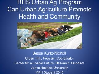 RHS Urban Ag Program Can Urban Agriculture Promote Health and Community