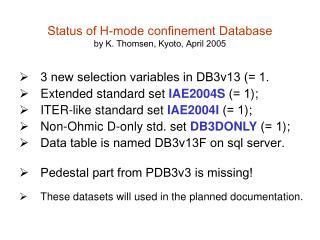 Status of H-mode confinement Database by K. Thomsen, Kyoto, April 2005