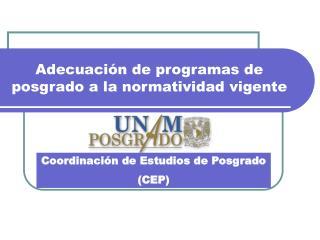Adecuación de programas de posgrado a la normatividad vigente