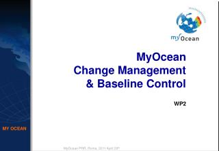 MyOcean  Change Management  & Baseline Control