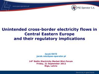 14 th Baltic Electricity Market Mini-Forum Friday , 21 September 2012  Riga,  Latvia