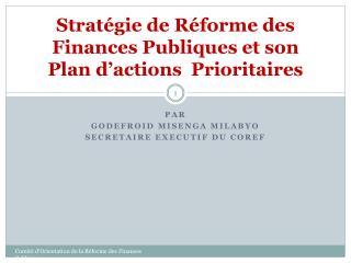 Stratégie de Réforme des Finances Publiques et son Plan d'actions  Prioritaires