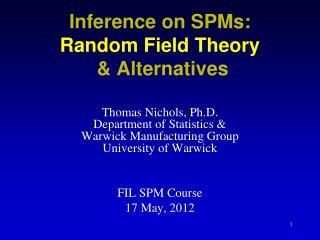 Inference on SPMs: Random Field  Theory  & Alternatives