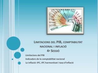 Limitacions del PIB, comptabilitat nacional i inflació 4ª Sessió