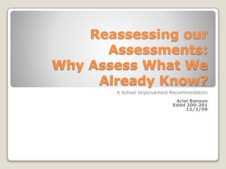 Reassessing our Assessments:  Why Assess What We Already Know?