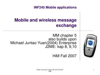 INF245 Mobile applications Mobile and wireless message exchange