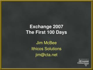 Exchange 2007  The First 100 Days