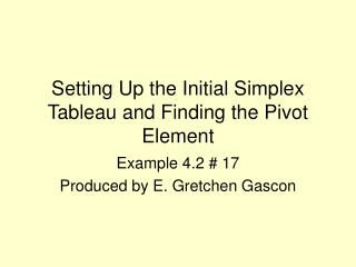 Setting Up the Initial Simplex Tableau and Finding the Pivot Element