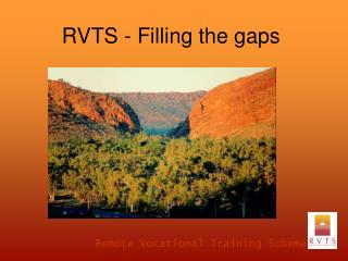 RVTS - Filling the gaps