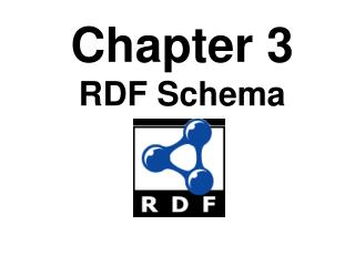 Chapter 3 RDF Schema
