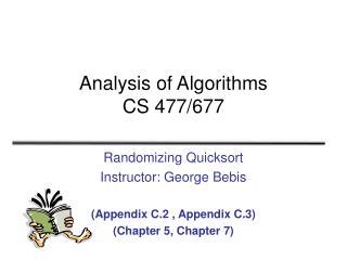 Analysis of Algorithms CS 477