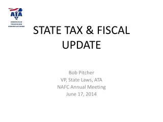 STATE TAX & FISCAL UPDATE