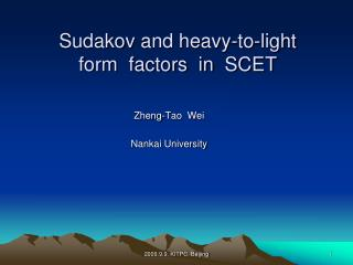 Sudakov  and heavy-to-light  form  factors  in  SCET