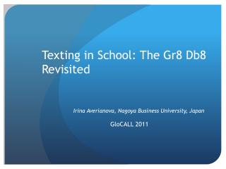 Texting in School: The Gr8 Db8 Revisited