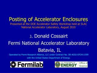 J . Donald Cossairt Fermi National Accelerator Laboratory  Batavia, IL