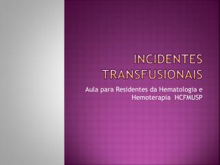 Incidentes  Transfusionais