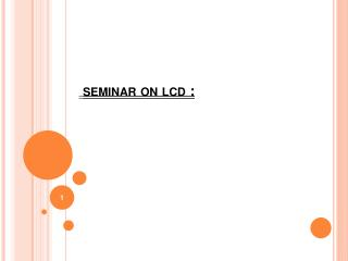 Seminar on lcd :