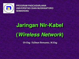 Jaringan Nir-Kabel ( Wireless Network )