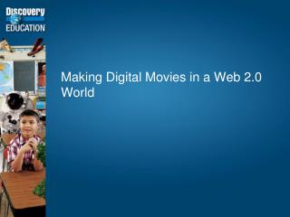 Making Digital Movies in a Web 2.0 World