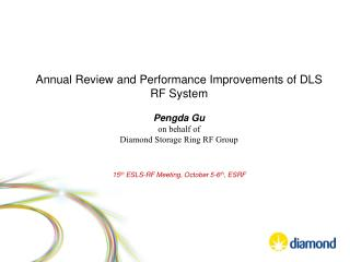 Annual Review and Performance Improvements of DLS RF System Pengda Gu on behalf of