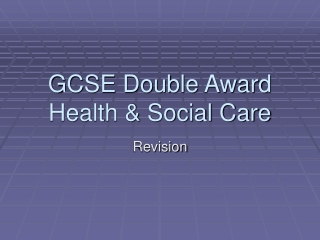 GCSE Double Award Health  Social Care