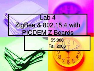 Lab 4 ZigBee & 802.15.4 with PICDEM Z Boards