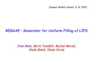 REGGAE – Generator for Uniform Filling of  LIPS