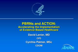 PBRNs and ACTION: Accelerating the Implementation of Evidence-Based Healthcare